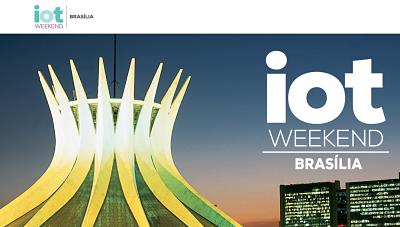 IoT Weekend Brasília: internet das coisas e interatividade