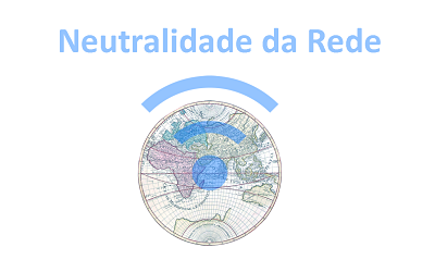 Neutralidade da Rede, porque você deve entender