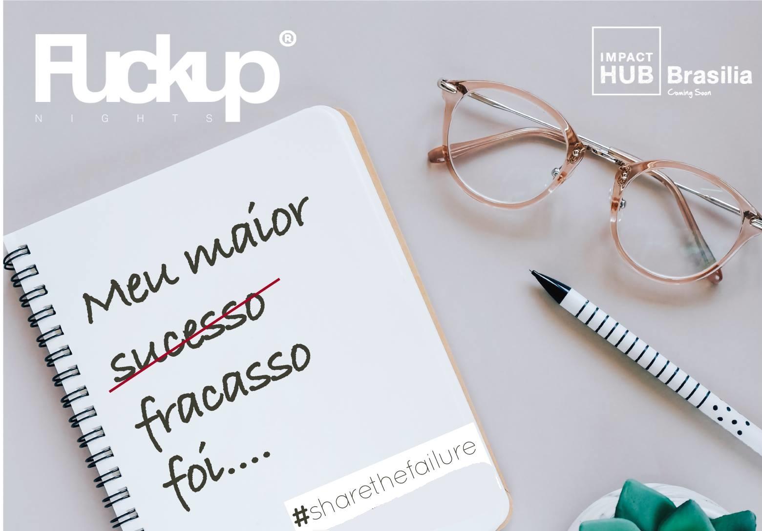 Fuck Up Nights UnB/CDT: seu fracasso pode salvar a vida de muitos empreendedores